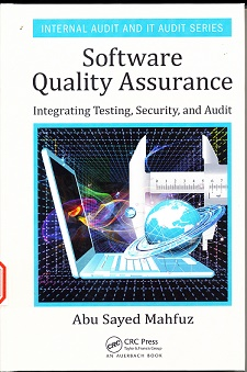 Software Quality Assurance: Integrating Testing, Security, and Audit