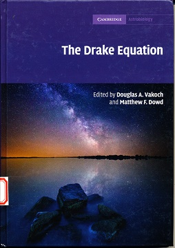 The Drake Equation - Estimating the Prevalence of Extraterrestrial Life through the Ages