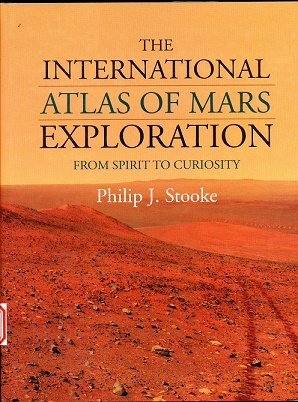 The International Atlas of Mars Exploration: From Spirit to Curiosity v.2: 2004 to 2014